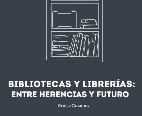 Bibliotecas y librerías: entre herencias y futuro