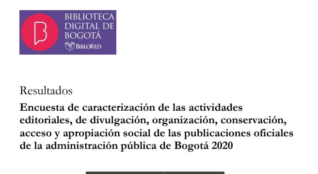 Imagen de apoyo de  Resultados de la encuesta de caracterización de las actividades editoriales, de divulgación, organización, conservación, acceso y apropiación social de las  publicaciones oficiales de la administración pública de Bogotá.