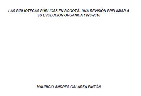 Imagen de apoyo de  Las bibliotecas públicas en Bogotá: una revisión preliminar a su evolución orgánica. 1928-2016