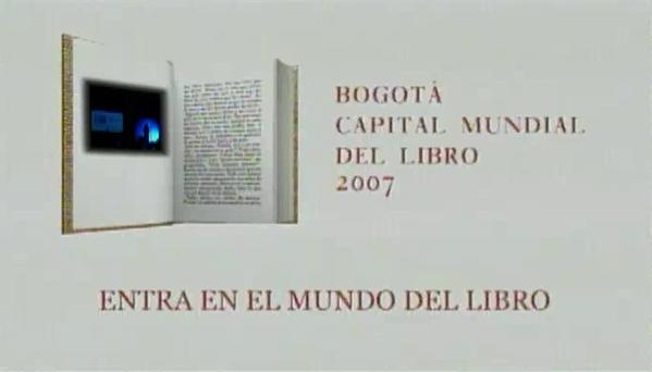Imagen de apoyo de  Crónica de un año feliz: Bogotá Capital Mundial del Libro 2007. Parte 3
