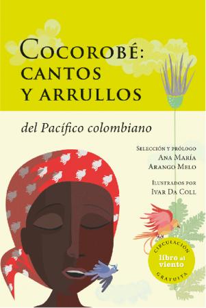 Imagen de apoyo de  Cocorobé : cantos y arrullos del Pacífico colombiano