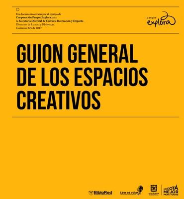 Guión general de los espacios creativos