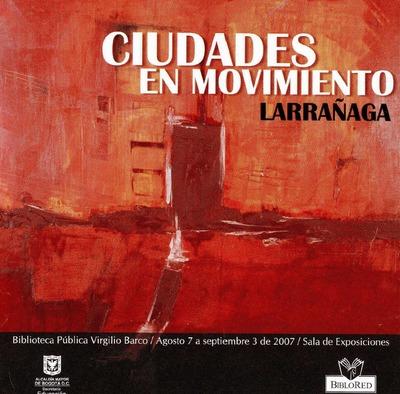 """Exposición """"Ciudades en movimiento"""" de Óskar Larrañaga"""