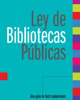 Ley de Bibliotecas Públicas: una guía de fácil comprensión