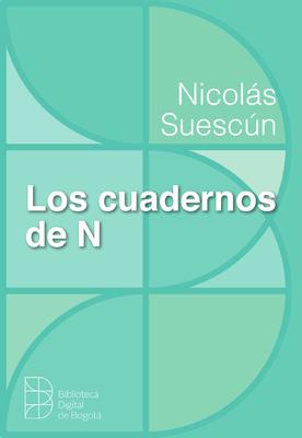 Los cuadernos de N: una antinovela