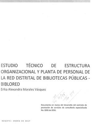 Estudio técnico de estructura organizacional y planta de personal de la Red Distrital de Bibliotecas Publicas-BibloRed