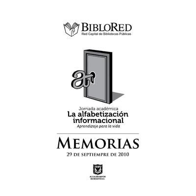 Jornada académica: la alfabetización informacional. Aprendizaje a lo largo de la vida. Memorias<br /><br />