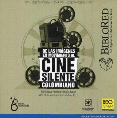 """Exposición """"De las imágenes en movimiento al cine silente colombiano"""""""