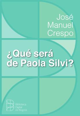 ¿Qué será de Paola Silvi?