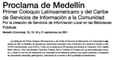 """Proclama de Medellín. Primer Coloquio Latinoamericano y del Caribe de Servicios de Información a la Comunidad. """"Por la creación de servicios de información local en las Bibliotecas Públicas"""""""