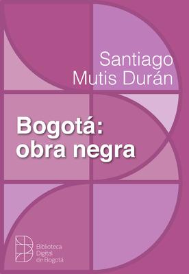 Bogotá: obra negra
