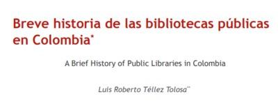 Breve historia de las bibliotecas públicas en Colombia<br /><br />