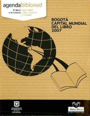 Agenda BibloRed Abril 2007.  Bogotá Capital Mundial del Libro