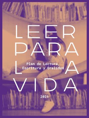 Plan de Lectura, Escritura y Oralidad: Leer para la vida