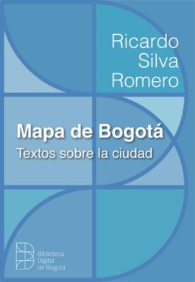 Mapa de Bogotá : textos sobre la ciudad