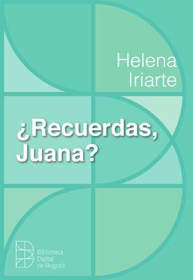 ¿Recuerdas, Juana?