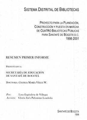 Proyecto para la planeación, construcción y puesta en marcha de cuatro bibliotecas públicas para Santafé de Bogotá. 1998-2001